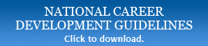 Click here to download the National Career Development Guidelines.